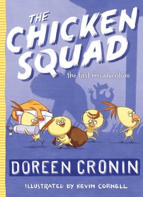 The Chicken Squad #1: The First Misadventure