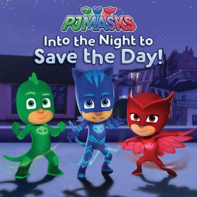 PJ Masks: Into the Night to Save the Day!