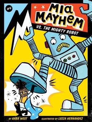 Mia Mayhem #6: Mia Mayhem vs. the Mighty Robot