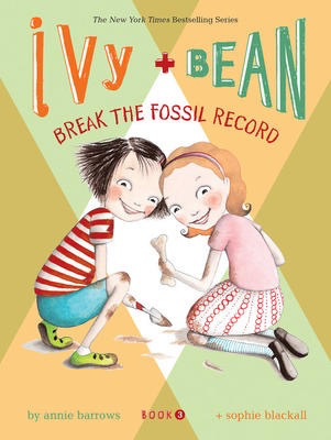 Ivy and Bean Book 3, Break the Fossil Record