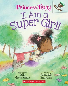 Princess Truly #1: I Am a Super Girl