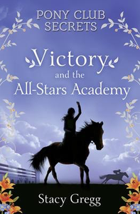Pony Club Secrets #8: Victory and the All-Stars Academy