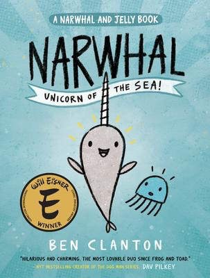 Narwhal and Jelly #1: Narwhal: Unicorn of the Sea