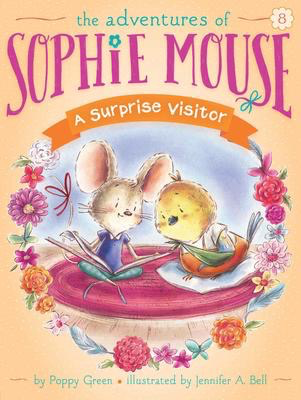 The Adventures of Sophie Mouse #8: A Surprise Visitor