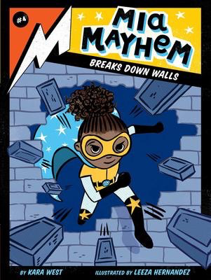 Mia Mayhem #4: Mia Mayhem Breaks Down Walls