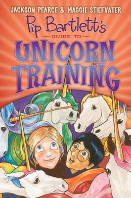 Pip Bartlett #2: Pip Bartlett's Guide to Unicorn Training