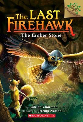 The Last Firehawk #1: The Ember Stone