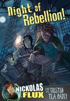 Nickolas Flux and the Boston Tea Party: Night of Rebellion!