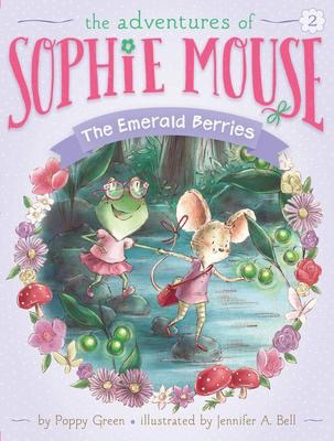 The Adventures of Sophie Mouse #2: The Emerald Berries