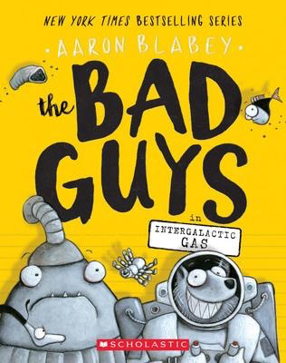 The Bad Guys #5: Bad Guys in Intergalactic Gas