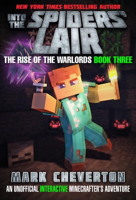 Into the Spiders' Lair: The Rise of the Warlords Book Three: An Unofficial Interactive Minecrafter's Adventure