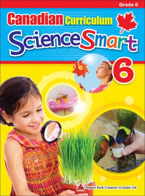 Popular Canadian Curriculum ScienceSmart 6: A Grade 6 science workbook that includes activities and facts that expand students' knowledge