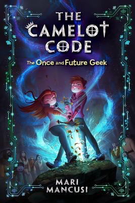 The Camelot Code #1: The Once and Future Geek