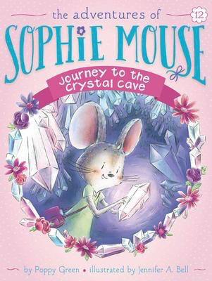 The Adventures of Sophie Mouse #12: Journey to the Crystal Cave