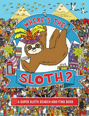 Where's the Sloth?: A Super Sloth Search-and-Find Book