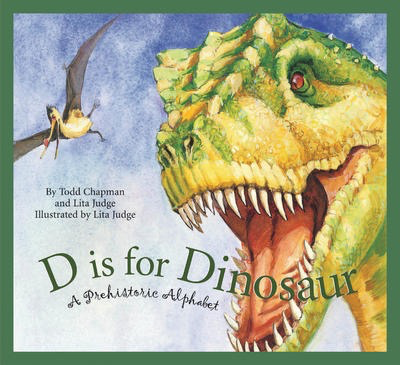 D Is for Dinosaur:  A Prehistoric Alphabet