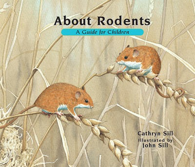 About Rodents: A Guide for Children