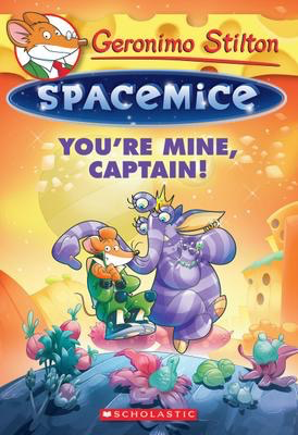 Geronimo Stilton Spacemice #2: Your're Mine Captain!