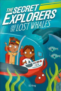 The Secret Explorers #1:  and the Lost Whales