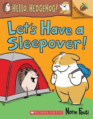 Hello, Hedgehog! #2: Let's Have a Sleepover!