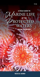 A Field Guide to Marine Life of the Protected Waters of the Salish Sea