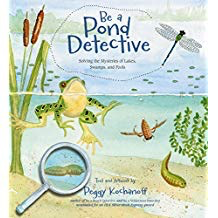 Be a Pond Detective: Solving the Mysteries of Lakes, Swamps, and Pools