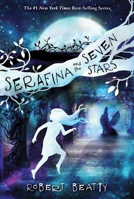 Serafina #4: Serafina and the Seven Stars