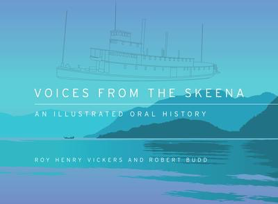 Voices from the Skeena: An Illustrated Oral History