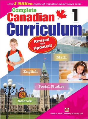Popular Complete Canadian Curriculum 1 (Revised & Updated): A Grade 1 integrated workbook covering Math, English, Social Studies, and Science |