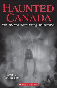Haunted Canada: The Second Terrifying Collection