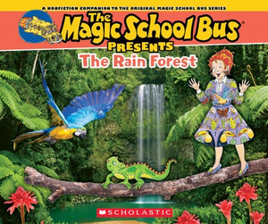The Magic School Bus Presents: The Rainforest