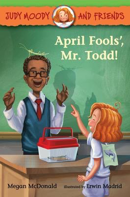 Judy Moody and Friends: April Fools, Mr. Todd!