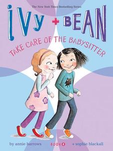 Ivy and Bean Book 4, Take Care of the Babysitter