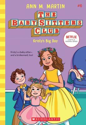 The Baby-sitters Club #6: Kristy's Big Day (2020 edition)