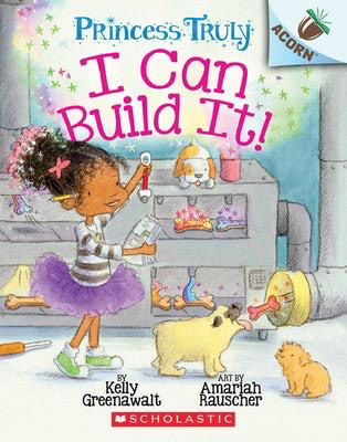 Princess Truly #3: I Can Build It!