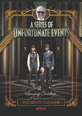 A Series of Unfortunate Events #6: The Ersatz Elevator Netflix Tie-in