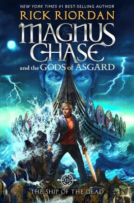 Magnus Chase and the Gods of Asgard #3: The Ship of the Dead