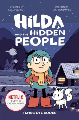 Hilda and the Hidden People:  Book 1