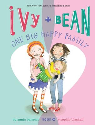 Ivy and Bean Book 11, One Big Happy Family