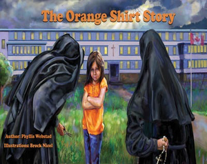 The Orange Shirt Story: The True Story of Orange Shirt Day