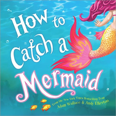 How to Catch a Mermaid |