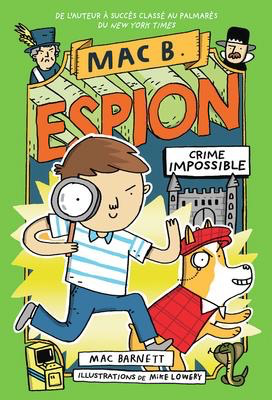 Mac B. espion: N° 2 - Crime Impossible