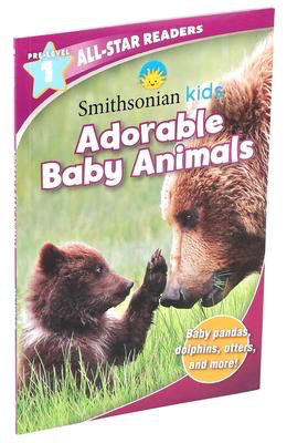 Smithsonian All-Star Readers Pre-Level 1: Adorable Baby Animals