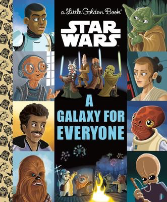 A Galaxy for Everyone (Star Wars) Little Golden Book (series)