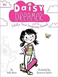 Daisy Dreamer and the Totally True Imaginary Friend - Daisy Dreamer #1