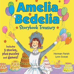 Amelia Bedelia Storybook Treasury #2: Calling Doctor Amelia Bedelia; Amelia Bedelia and the Cat; Amelia Bedelia Bakes Off
