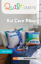 Quilt Cadets: Kid Cave Pillows (#2)