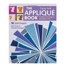 The Appliqué Book: Traditional Techniques, Modern Style