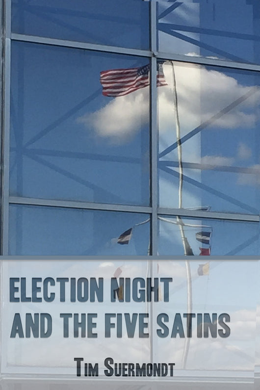 Election Night and the Five Satins
