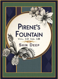 Skin Deep: Pirene's Fountain 2017